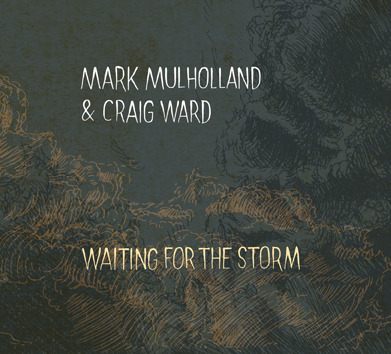 Mark Mulholland & Craig Ward – Waiting For The Storm