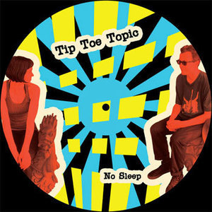 Tip Toe Topic - No Sleep