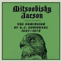 Mitsoobishy Jacson – The Confusion Of A.J. Schicksal 1927-1973