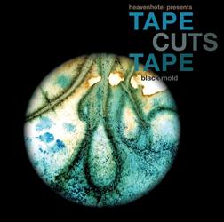 Tape Cuts Tape – Black Mold