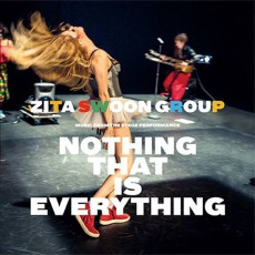 Zita Swoon Group – Nothing That Is Everything, Underground Wave and TaxiWars