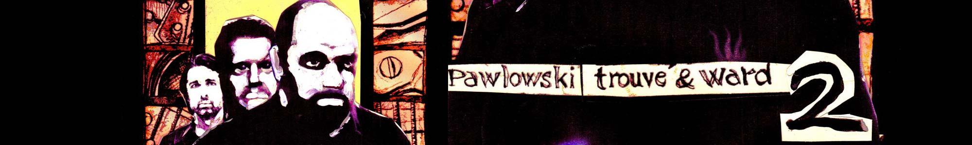 Pawlowski, Trouvé & Ward – 2