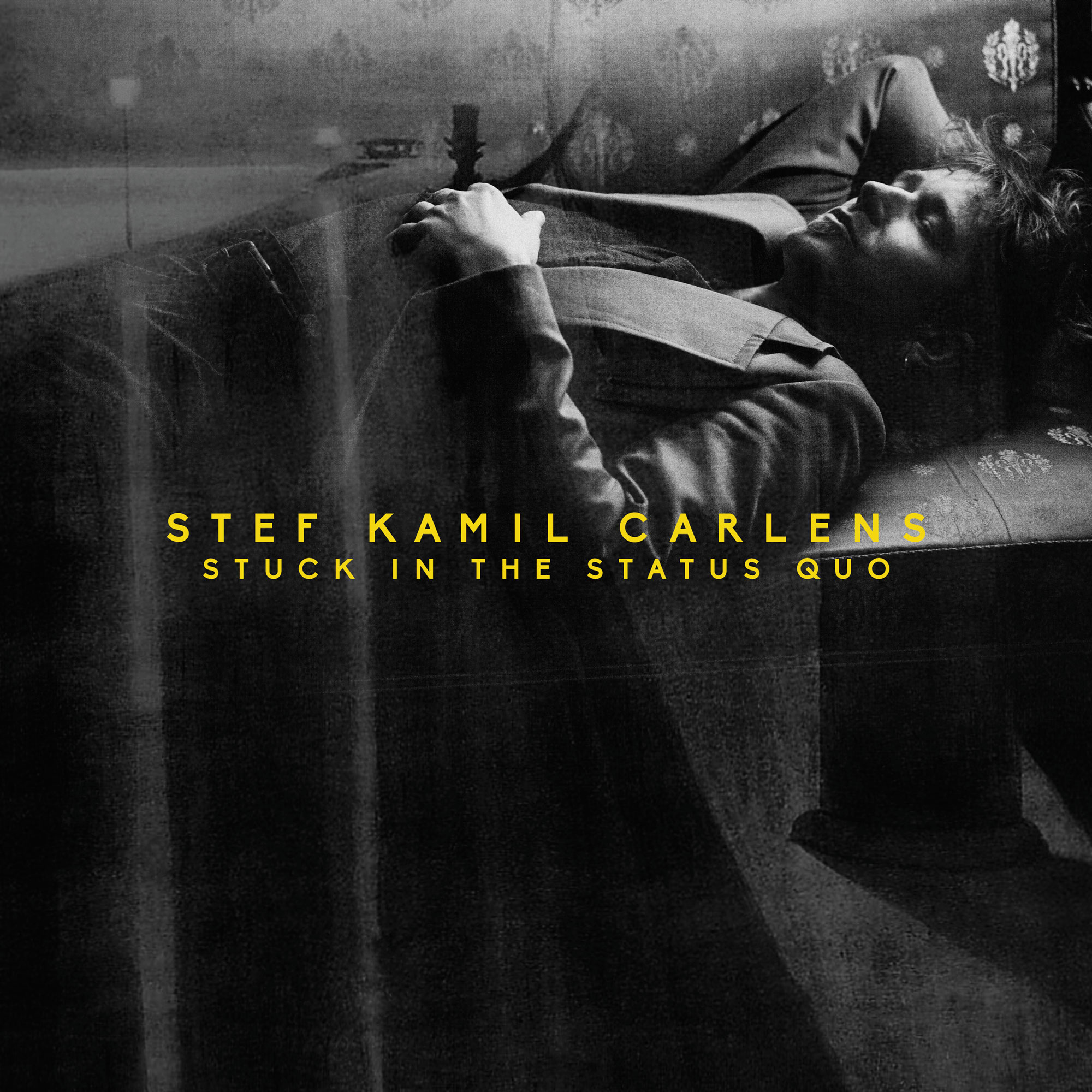 Stef Kamil Carlens - Stuck In The Status Quo