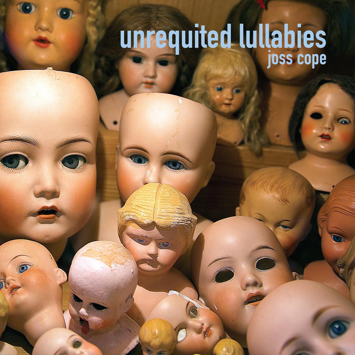 Joss Cope - Unrequited Lullabies