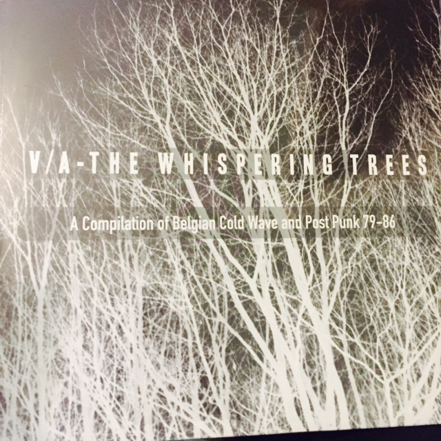 V/A - The Whispering Trees - A Compilation of Belgian Cold Wave and Post Punk 79-86