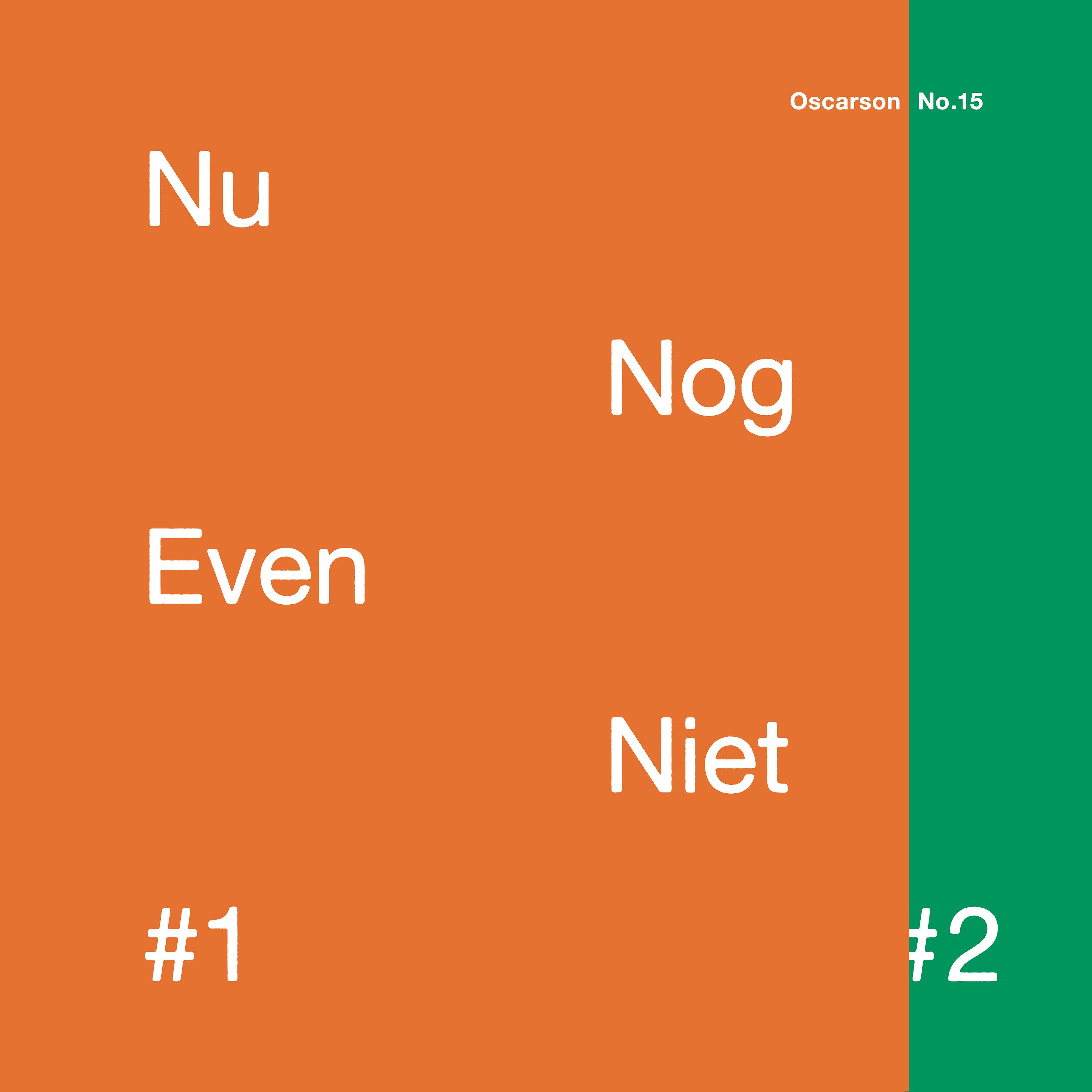 Nu Nog Even Niet -  #1 & #2