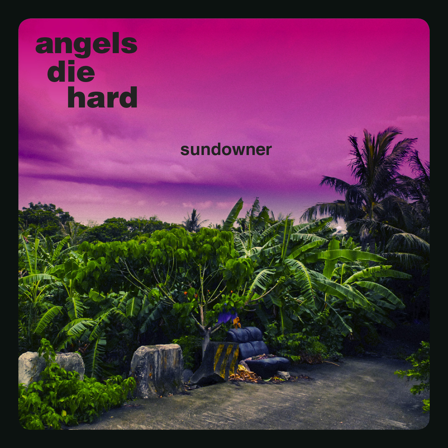 Angels Die Hard - Sundowner