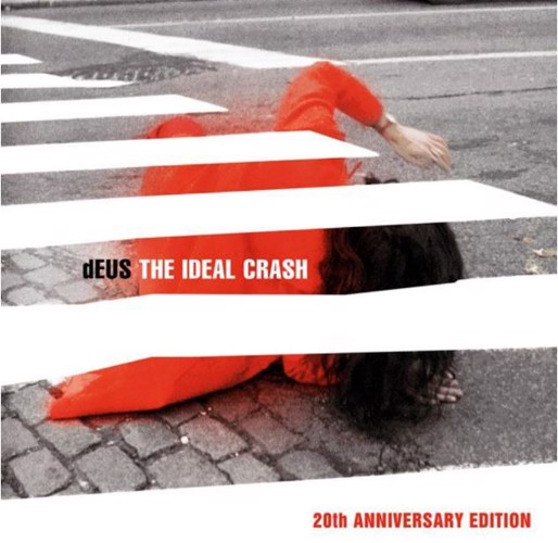 dEUS – The Ideal Crash 20th Anniversary Edition