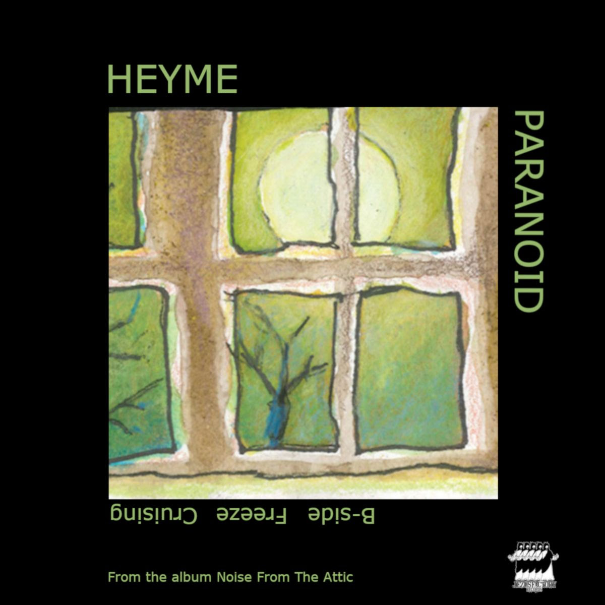 Heyme Paranoid Noise From the Attic