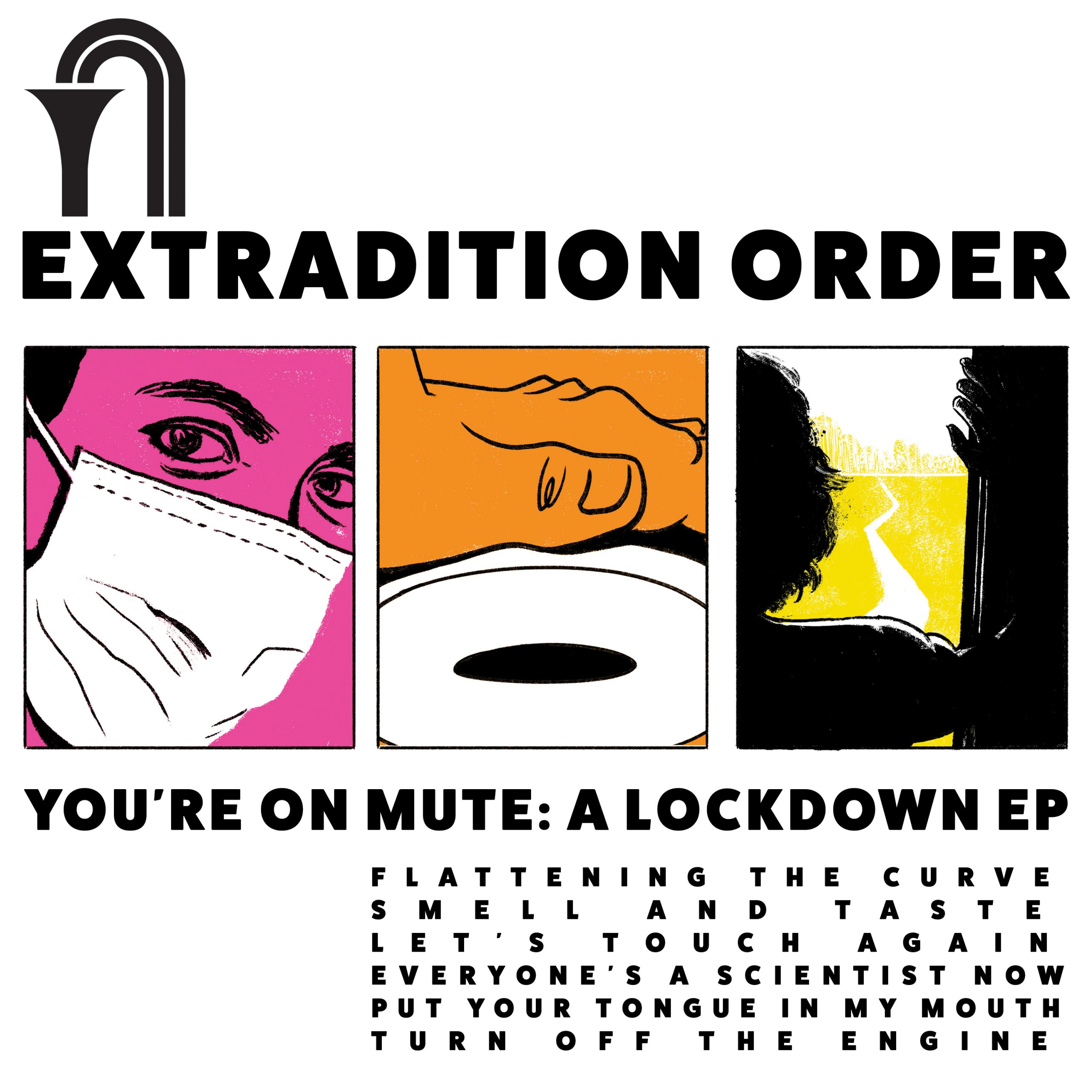 Extradition Order - You're On Mute: A Lockdown EP