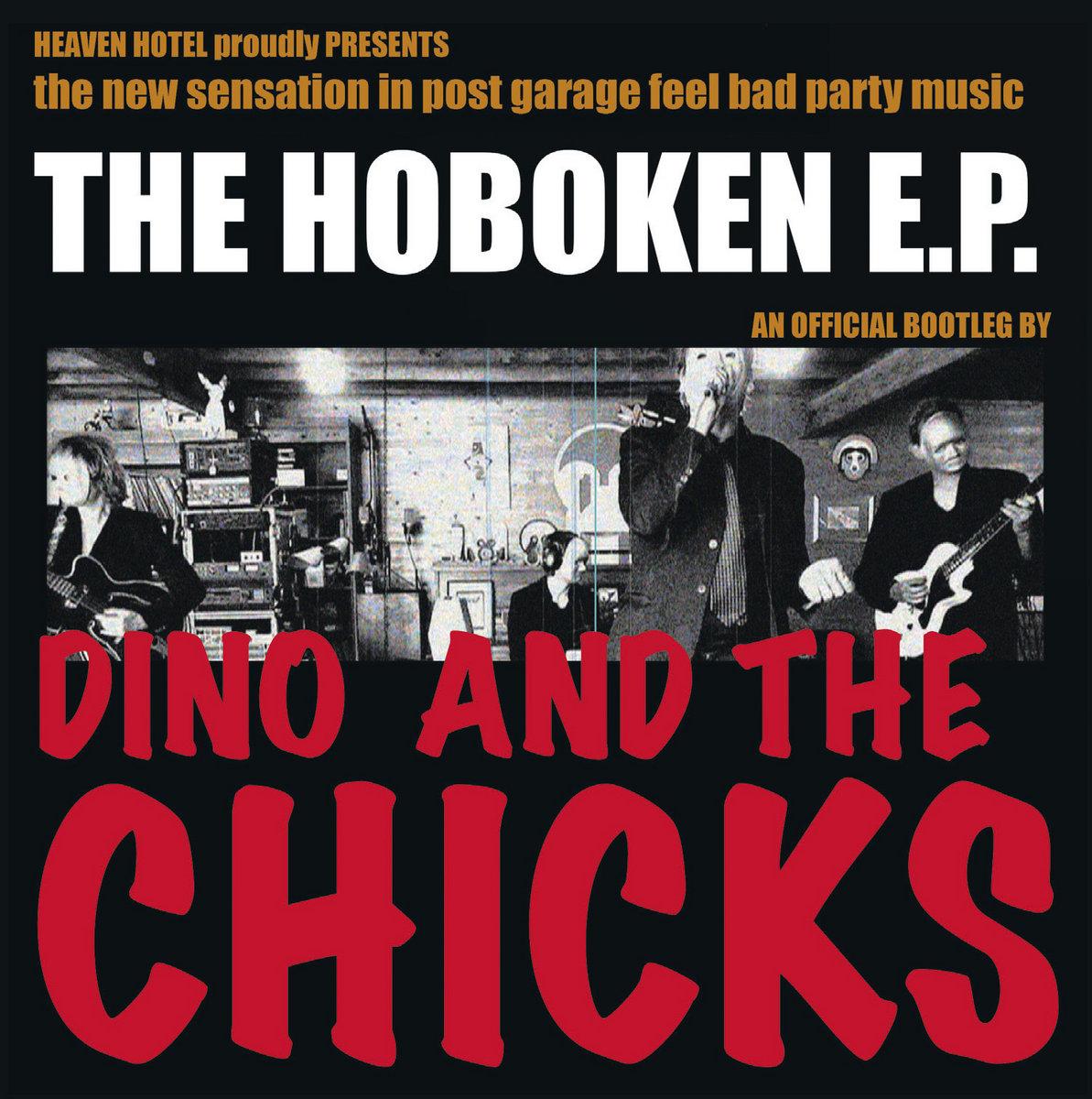 Dino and The Chicks - The Hoboken EP